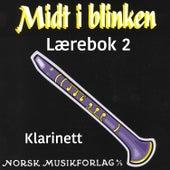 Midt I Blinken – Klarinett – Lærebok 2 by Elisabet Vannebo