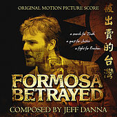 Formosa Betrayed Motion Picture Soundtrack by Jeff Danna