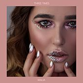 Three Times by Malia