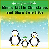 Have Yourself a Merry Little Christmas and More Yule Hits de Various Artists
