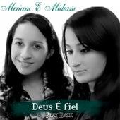 Deus É Fiel (Playback) by Miriam e Midiam