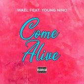 Come Alive by Wael