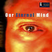 Our Eternal Mind de Fausto Trusso Sfrazzetto
