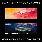 Where The Shadow Ends by Banners