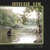 Goodnight Riverdale Park de Suitcase Sam