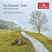 Ernst, Paganini & Others: Works for Violin by Edson Scheid