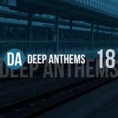 Deep Anthems, Vol. 18 von Various Artists