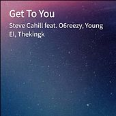 Get To You by Steve Cahill