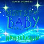 Night & Day, Baby... von Demolish Ragheem