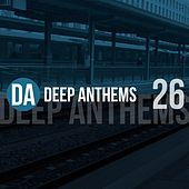 Deep Anthems, Vol. 26 von Various Artists