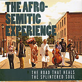 The Road That Heals the Splintered Soul by The Afro-Semitic Experience