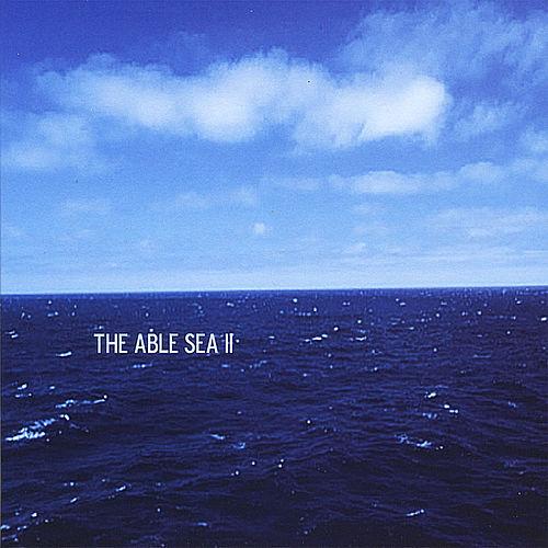 The Able Sea II by The Able Sea