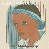 Blue Hair Blues di Wes Montgomery