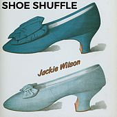 Shoe Shuffle by Jackie Wilson