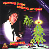 Everyone Needs Someone At Xmas by Adrian Baker