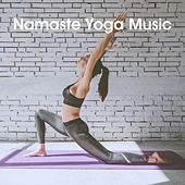 Namaste Yoga Music von Lullabies for Deep Meditation