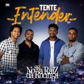 Tente Entender by Nossa Raiz da Rocinha