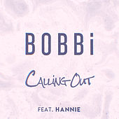 Calling Out (feat. Hannie) by B.O.B.B.I.