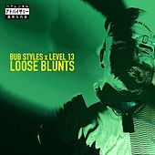 Loose Blunts by Bub Styles