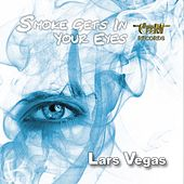 Smoke Gets in Your Eyes de Lars Vegas
