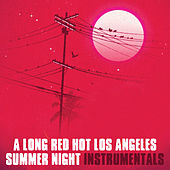 A Long Red Hot Los Angeles Summer Night (Instrumentals) de Oh No