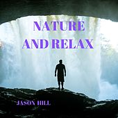 Nature and Relax de Jason Hill