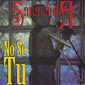 No Se Tu by Sarabanda