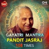 Gayatri Mantra (108 Times) by Pandit Jasraj