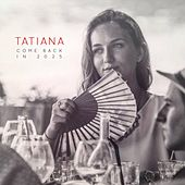 Come Back in 2025 de Tatiana