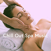 Chill Out Spa Music by Relajacion Del Mar