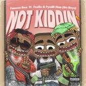 Not Kidding (feat. Famous Dex) by FyndiiMan Foolie