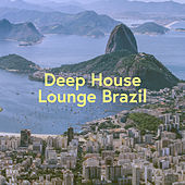 Deep House Lounge Brazil by Deep House Music
