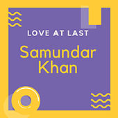 Love at Last by Samundar Khan