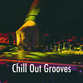 Chill Out Grooves by Bar Lounge
