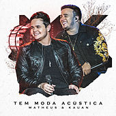 Tem Moda Acústica (Acústico) von Matheus & Kauan