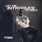 Let Me Introduce Myself de TBM