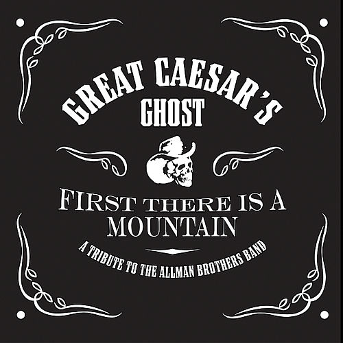 First There Is A Mountain by Great Caesar's Ghost
