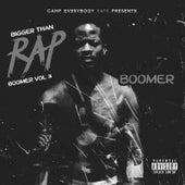 Bigger Than Rap (Boomer Vol 3) by Boomer Boomski