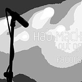 Out of Favors by Hab Mack
