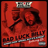 Bad Luck Billy by Mickey Avalon