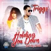 Holding You Down de Triggs