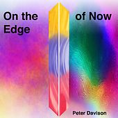 On the Edge of Now by Peter Davison