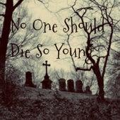 No One Should Die So Young de Daniel Dagbäck