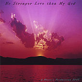 No Stronger Love than My God by G.Mason's Productions