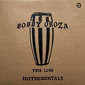 This Love (Instrumentals) by Bobby Oroza