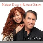 Here's to Love by Maripat Davis