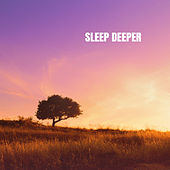 Sleep Deeper by Lullaby Babies