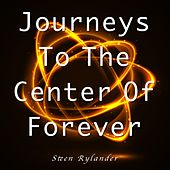 Journeys to the Center of Forever by Steen Rylander
