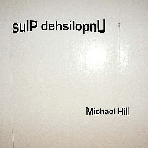 sulP dehsilopnU by Michael Hill