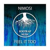 Feel It Too di Nimosi